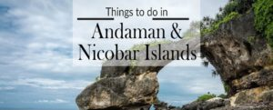 Things to do in Andaman Islands – Andaman Bliss